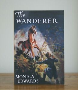 The Wanderer by Monica Edwards (2012 Girls Gone By paperback)