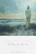 A Year by the Sea : Thoughts of an Unfinished Woman by Joan Anderson