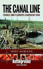 Der Kanal Line 1940: die Dünkirchen Kampagne (Schlachtfeld Bücher: WWII), NEU, murla