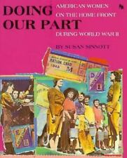 First Bks. World War II:Doing Our Part - American Women on the Home Front