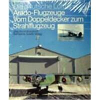 Kranzhoff Die deutsche Luftfahrt Arado-Flugzeuge Vom Doppeldecker Strahlflugzeug