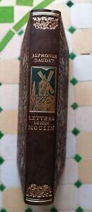 LETTRES DE MON MOULIN. A. DAUDET. éd. JEAN de BONNOT.1982.287 pages.