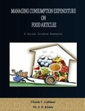 Managing Consumption Expenditure on Food Articles : A Research on Consumption...