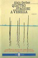 QUATTRO STAGIONI A VENEZIA di Alain Gerber - Neri pozza editore #