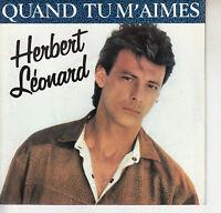 45TRS VINYL 7''/ FRENCH SP HERBERT LEONARD / QUAND TU M'AIMES / NEUF