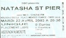 RARE / TICKET BILLET DE CONCERT - NATASHA ST PIER : LIVE A LILLE ( FRANCE ) 2003
