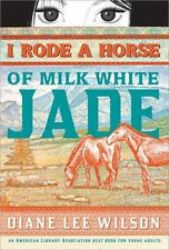 I Rode a Horse of Milk White Jade, Wilson, Diane, Good Book