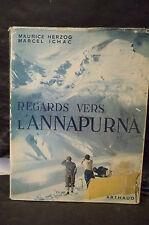 Maurice Herzog / Marcel Ichac. REGARDS VERS L'ANNAPURNA.  (Alpinisme, montagne)