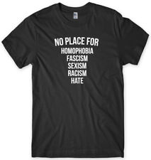 No Place For Homophobia, Fascism, Sexism, Racism, Hate Mens Funny Unisex T-Shirt