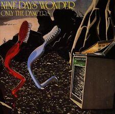 NINE DAYS' WONDER Only the dancers (1974) Long Hair LP LHC 109 comes in gatefold