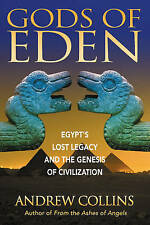 NEW Gods of Eden: Egypt's Lost Legacy and the Genesis of Civilization