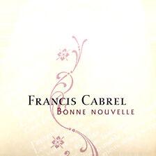 Francis Cabriel CD Single Bonne Nouvelle - Promo - France (EX+/EX+)