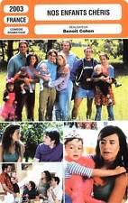 FICHE CINEMA : NOS ENFANTS CHERIS - Demy,Côte,Cohen 2003 Our Precious Children
