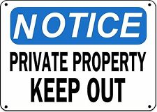 """Notice Sign - Private Porperty Keep Out - 10"""" x 14"""" Aluminum OSHA Safety Sign"""