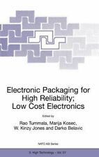 Electronic Packaging For High Reliability, Low Cost Electronics