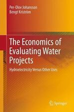 The Economics of Evaluating Water Projects : Hydroelectricity Versus Other...