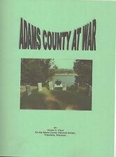 ADAMS COUNTY AT WAR by G. Klaus - Civil War Company E of 16th Wisconsin Vol NEW