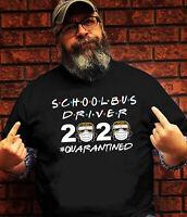 School Bus Driver 2020 Quarantined Funny Quarantine Men Women Black T Shirt HOT