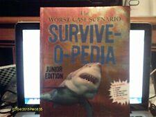 The Worst-Case Scenario Survive-O-Pedia (Junior Ed
