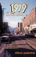 1979 : Short Story Collection by Steve Anderson (2015, Trade Paperback)