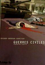 RICARD/ MORVAN/ GAULTIER - Guerres civiles 1 - Futuropolis, 2007.
