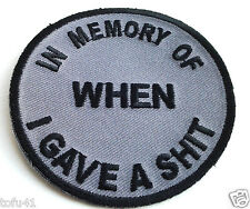 IN MEMORY OF WHEN I GAVE A $HIT... Biker Patch P4097 E