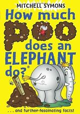How Much Poo Does an Elephant Do? (Mitchell Symons' Trivia Books),Mitchell Symo