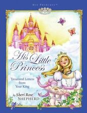 His Little Princess: Treasured Letters from Your King [His Princess] Shepherd, S