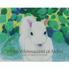 Wylee : Whitesquirrel of Arden by Rhys McClure (2011, Paperback)