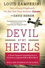 Devil at My Heels: A Heroic Olympian`s Astonishing Story of Survival as a Japane