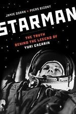 Starman: The Truth Behind the Legend of Yuri Gagarin, Doran, Jamie, Bizony, Pier