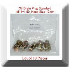10 Pc Oil Drain Plug Standard M14-1.50, Head Size 17mm Fits: Vehicles 1968-2019