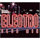 Various Artists,  World's Greatest Electro Club Mix, New & Factory Sealed.