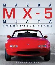 Mazda MX-5 Miata: Twenty-Five Years: By Tanner, Keith