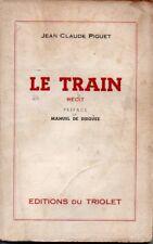 LE TRAIN  RECIT   JEAN CLAUDE PIGUET    1949  */*