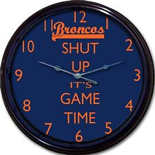 Denver Broncos Football Wall Clock NFL Man Cave Shut Up It's Game Time New 10""