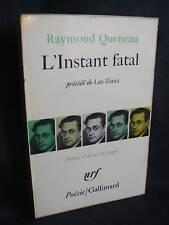 Raymond Queneau:L'instant fatal (poésie) poche 1966
