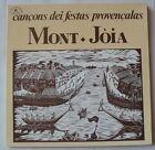 MONT JOIA (LP 33T) CANCONS DEI FESTAS PROVENCALAS