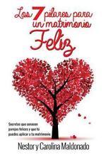 7 Pilares para un Matrimonio Feliz : Secretos de Parejas Felices Que Tu...