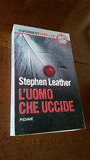 STEPHEN LEATHER - L'UOMO CHE UCCIDE - PIEMME - 2009
