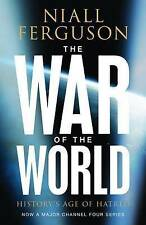The War of the World: History's Age of Hatred (Allen Lane History), By Niall Fer