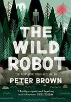 The Wild Robot by Brown, Peter, NEW Book, FREE & Fast Delivery, (Paperback)