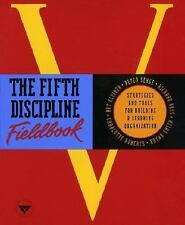 The Fifth Discipline Fieldbook: Strategies and Tools for Building a Learning ...