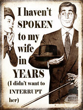 I HAVENT SPOKEN TO THE WIFE: FUNNY RETRO STYLE WALL METAL SIGN HOME DECOR GIFT