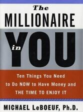 The Millionaire in You: Ten Things You Need to Do Now to Have Money and Time to