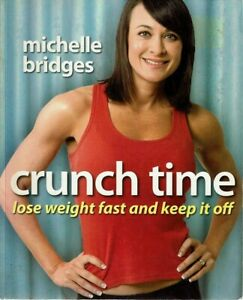 Michelle Bridges - Crunch Time - Paperback, As New.   !!!  FREE POSTAGE !!!