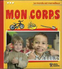 LE MONDE EST MERVEILLEUX : MON CORPS  - GOELETTE JEUNESSE  - NEUF