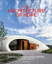 NEW The Architecture of Hope: Maggie's Cancer Caring Centres