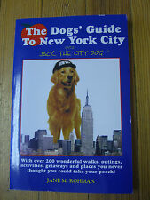 The Dogs' Guide To New York City With Jack The City Dog, Jane M. Rohman -1994