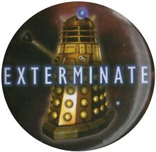 Official Doctor Who Dalek Exterminate! 1.5 inch 38mm Pin Badge
